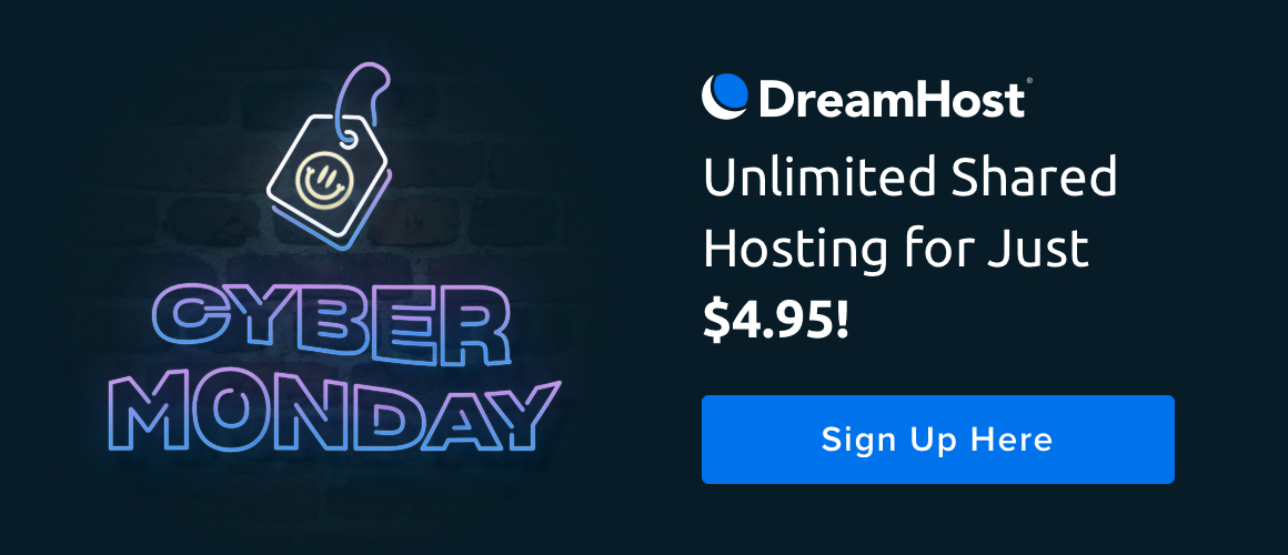 Cyber Monday 2018 | DreamHost Shared Hosting